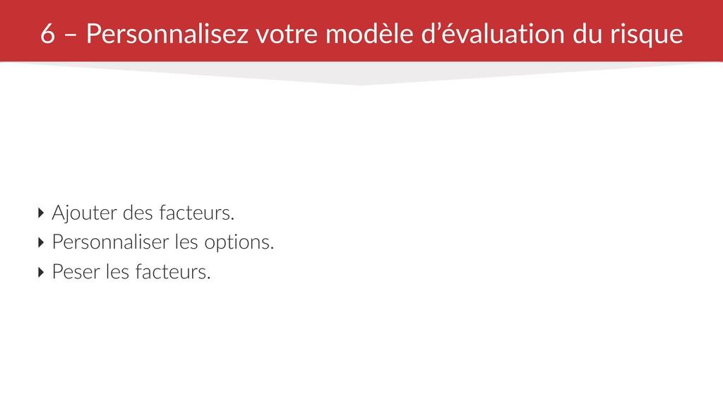 6 – Personnalisez votre modèle d'évaluation du ...