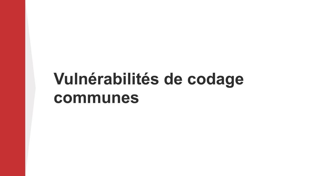 Vulnérabilités de codage communes