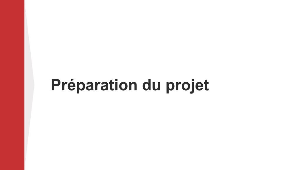 Préparation du projet