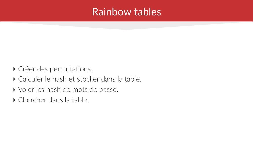 Rainbow tables ‣ Créer des permutations. ‣ Calc...