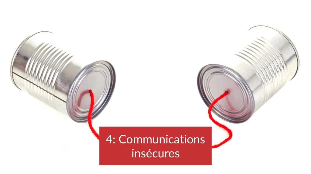 4: Communications insécures