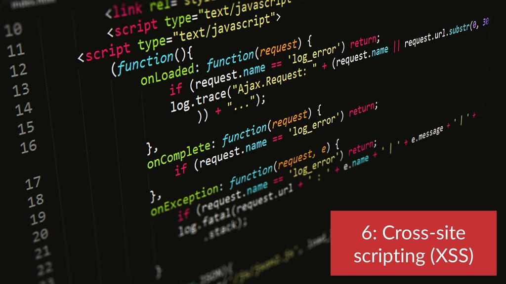 6: Cross-site scripting (XSS)