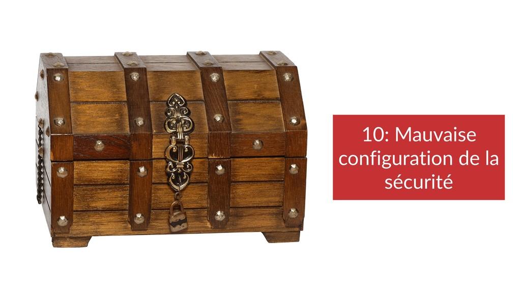 10: Mauvaise configuration de la sécurité