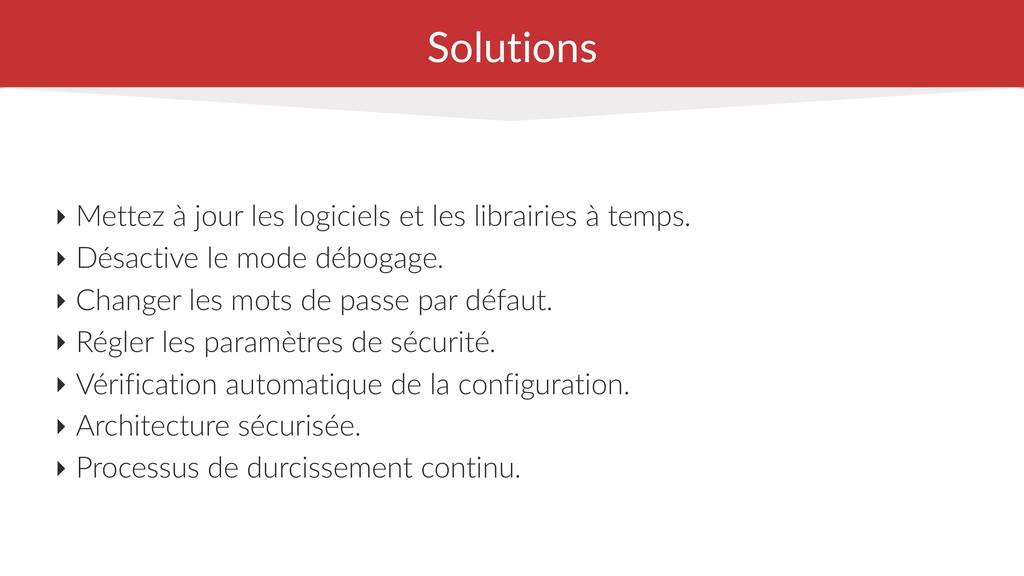 Solutions ‣ Mettez à jour les logiciels et les ...