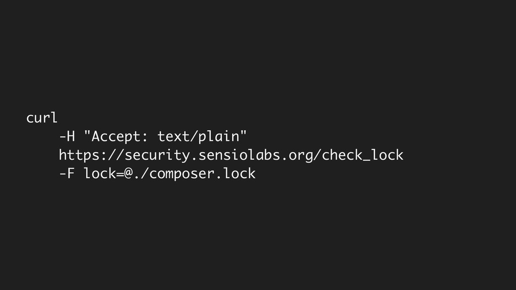 """curl -H """"Accept: text/plain"""" https://security..."""