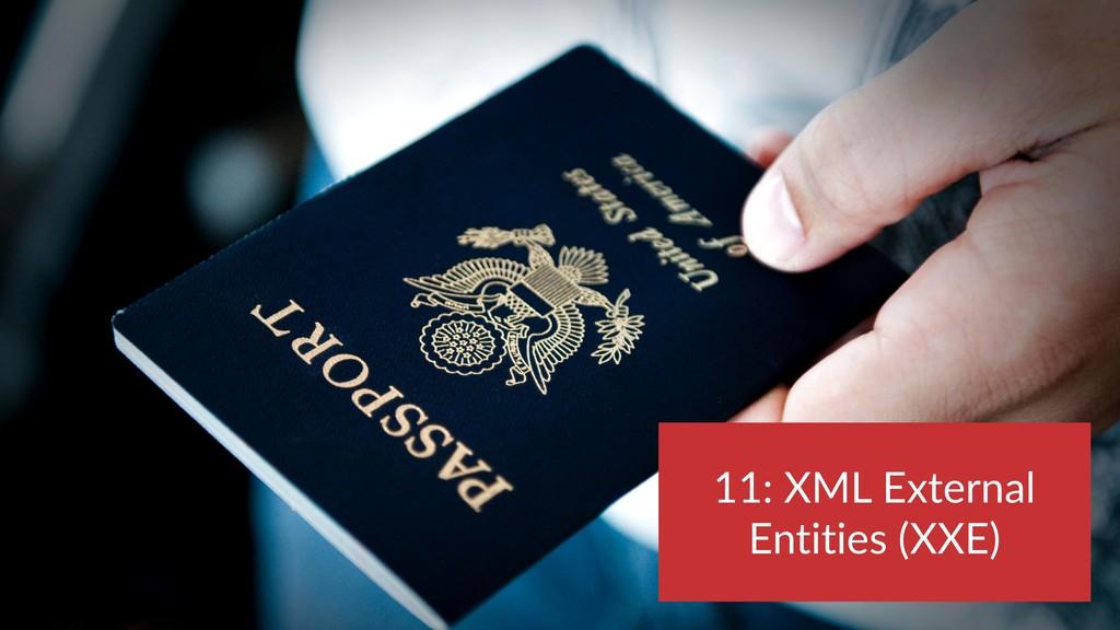 11: XML External Entities (XXE)