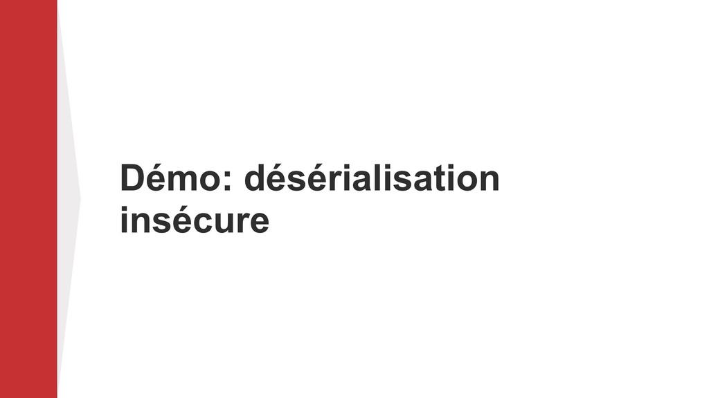 Démo: désérialisation insécure