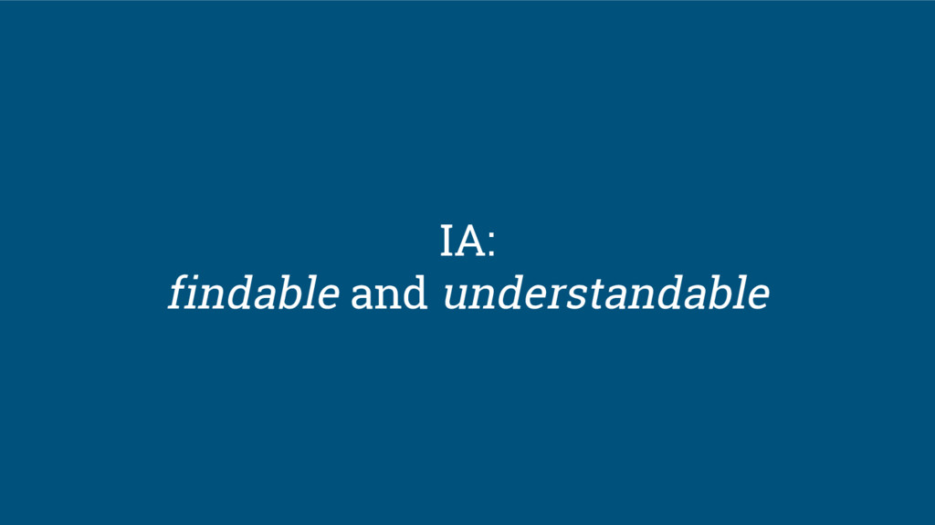 IA: findable and understandable