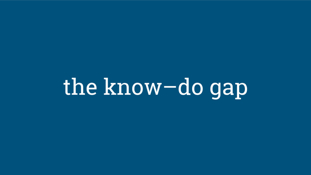 the know–do gap