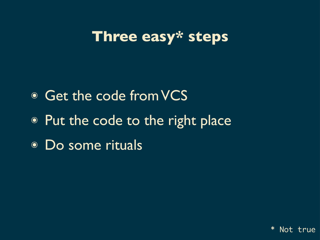 ๏ Get the code from VCS ๏ Put the code to the r...