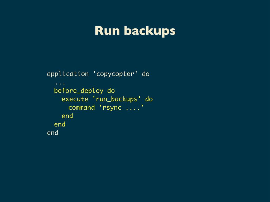 Run backups application 'copycopter' do ... bef...
