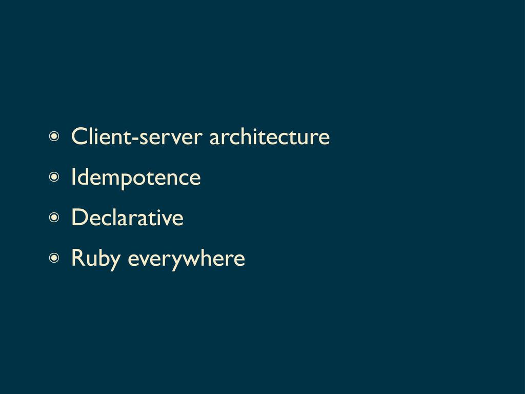 ๏ Client-server architecture ๏ Idempotence ๏ De...