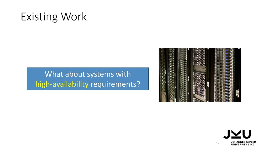 Existing Work 12 What about systems with high-a...