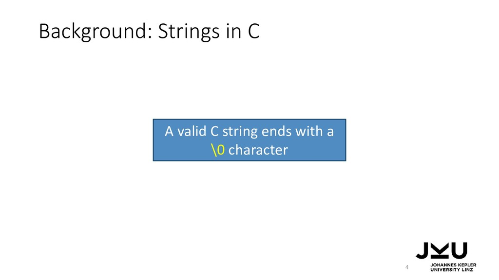 Background: Strings in C 4 A valid C string end...
