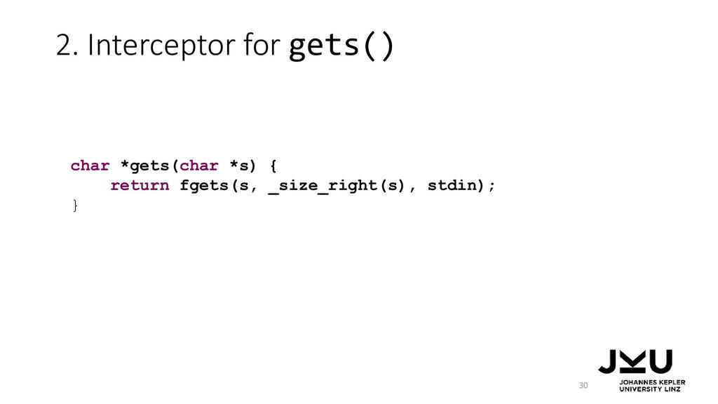2. Interceptor for gets() 30 char *gets(char *s...