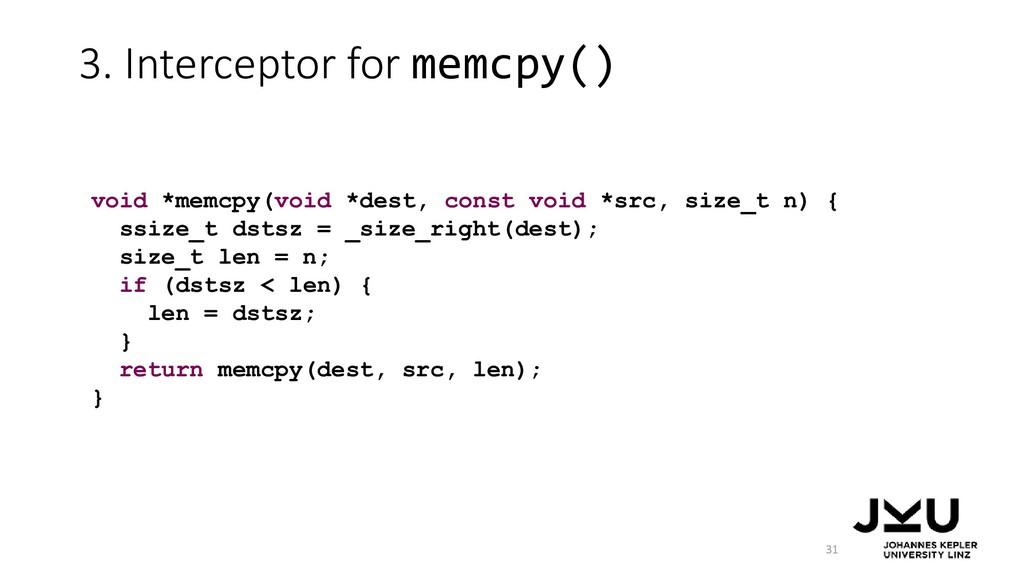3. Interceptor for memcpy() 31 void *memcpy(voi...