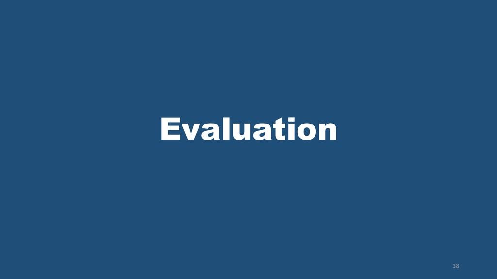 Evaluation 38