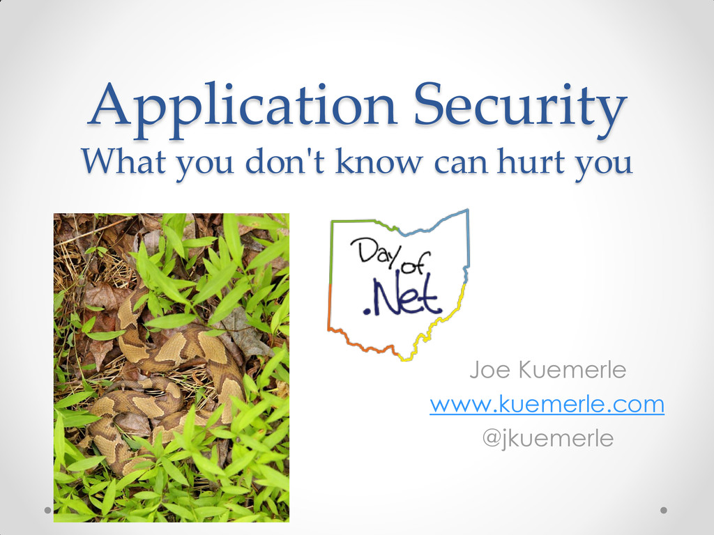 Application Security What you don't know can hu...