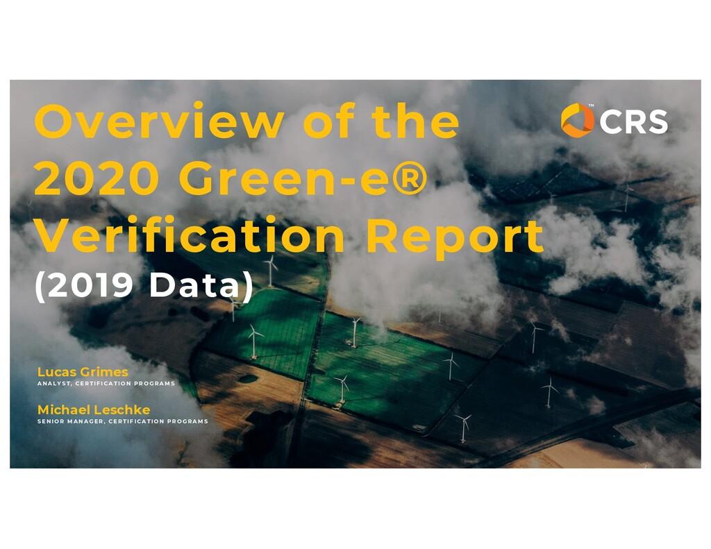 Overview of the 2020 Green-e® Verification Repo...