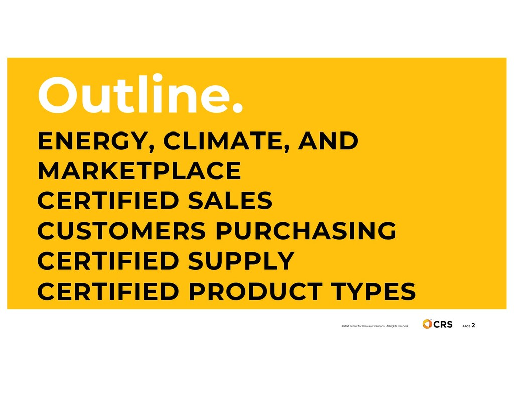 Outline. ENERGY, CLIMATE, AND MARKETPLACE CERTI...