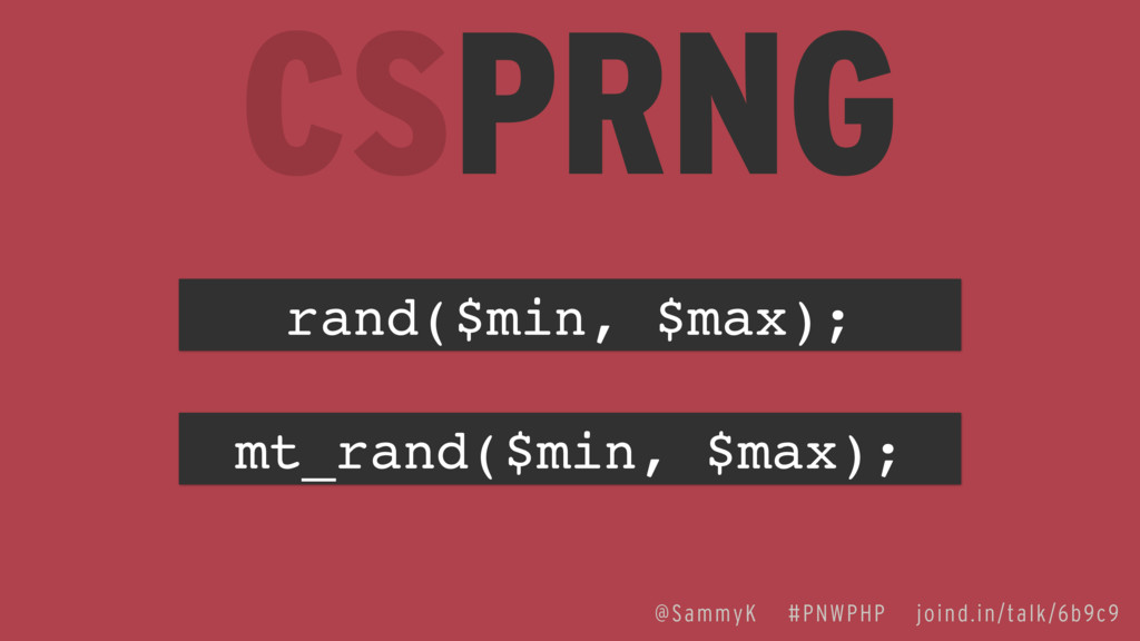 CSPRNG @SammyK #PNWPHP joind.in/talk/6b9c9 mt_r...