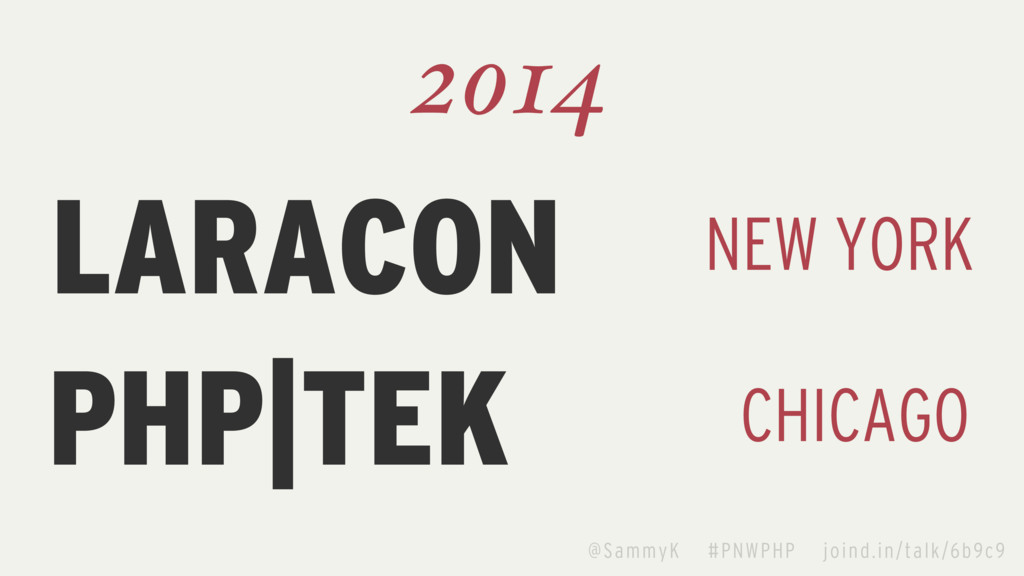 LARACON 2014 NEW YORK PHP|TEK CHICAGO @SammyK #...