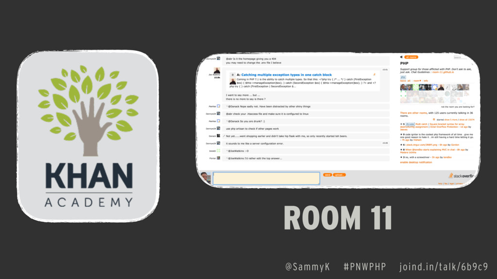 ROOM 11 @SammyK #PNWPHP joind.in/talk/6b9c9