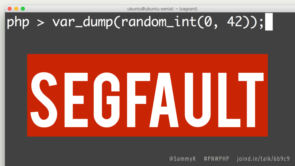 segfault @SammyK #PNWPHP joind.in/talk/6b9c9