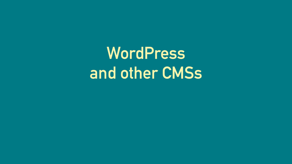 WordPress and other CMSs