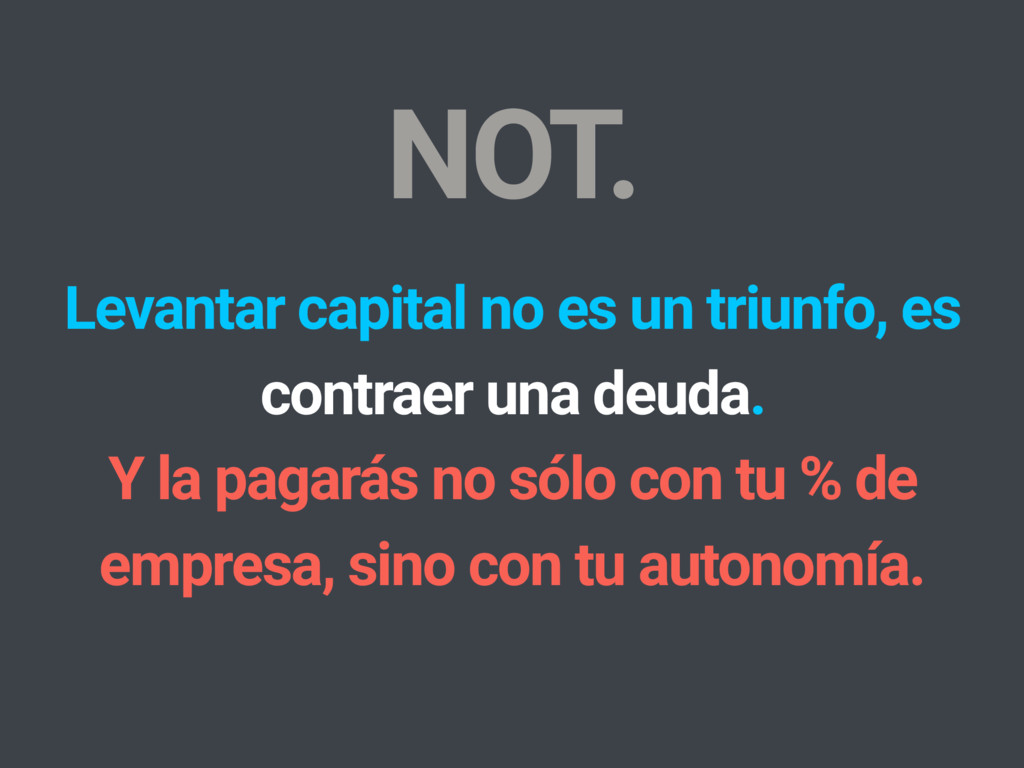 Levantar capital no es un triunfo, es contraer ...