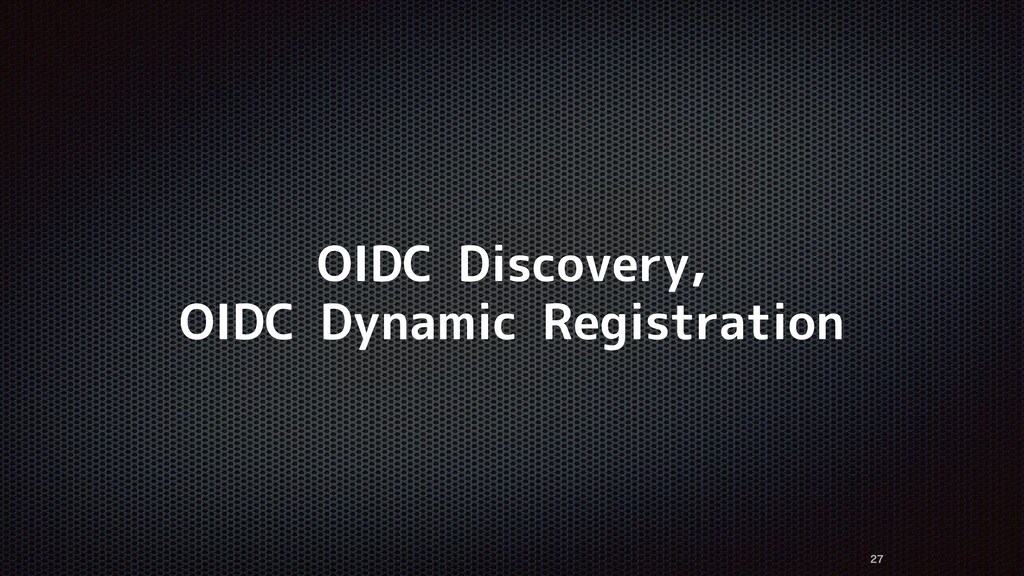 OIDC Discovery, OIDC Dynamic Registration