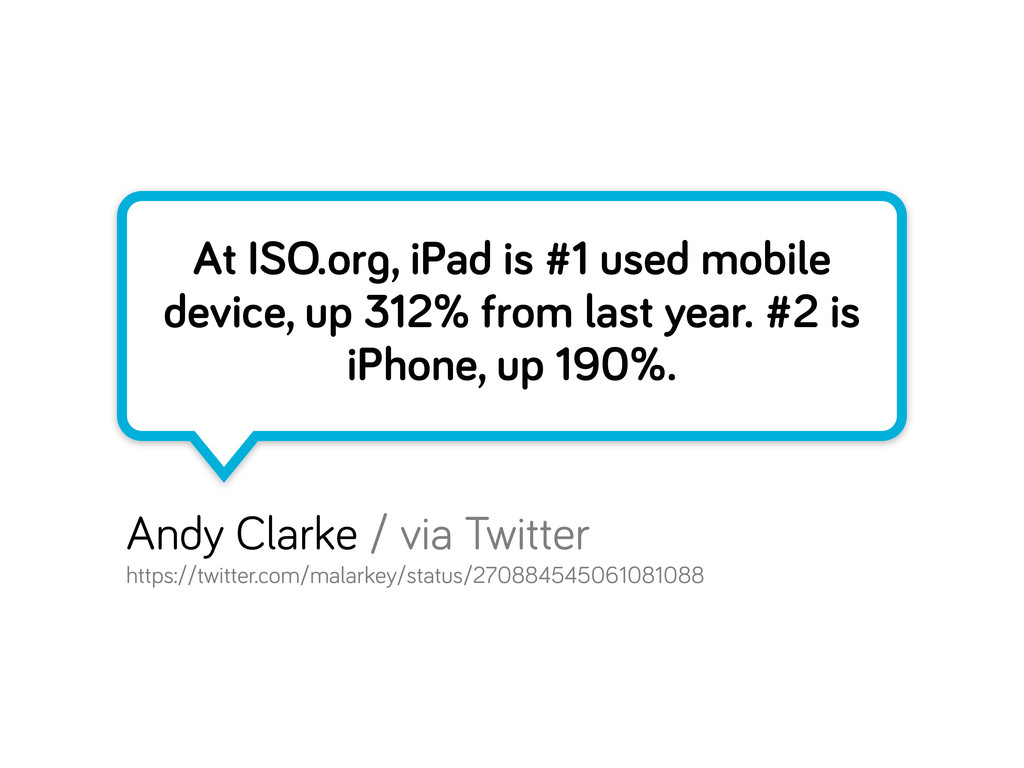 At ISO.or , iPad is #1 used mobile device, up 3...
