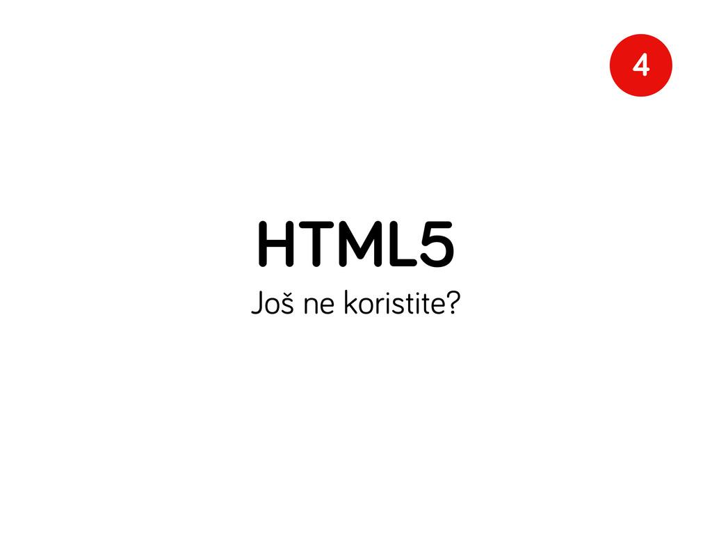 HTML5 Još ne koristite? 4
