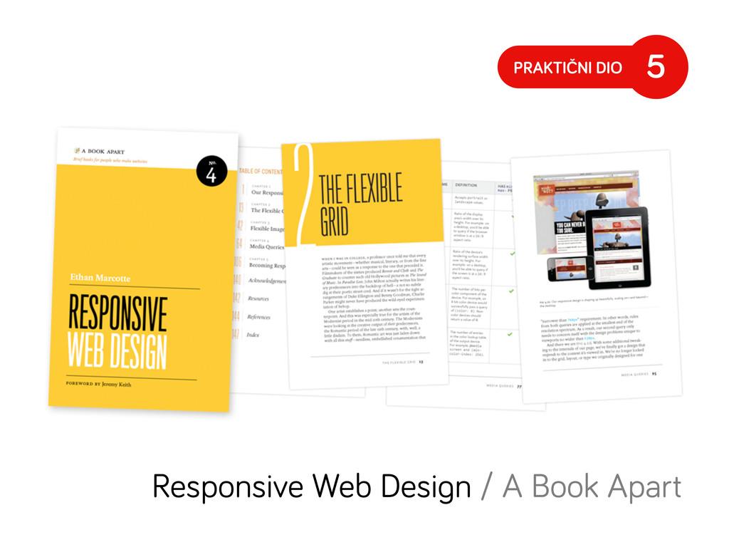 PRAKTIČNI DIO 5 Responsive Web Desi n / A Book ...