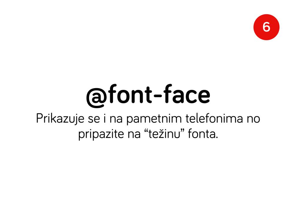 @font-face Prikazuje se i na pametnim telefonim...