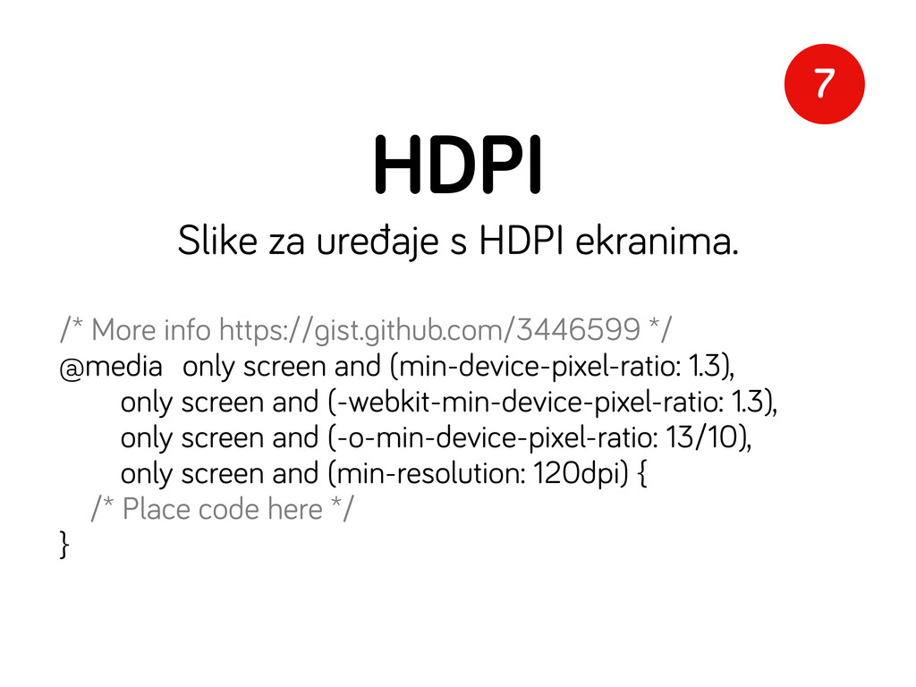 HDPI Slike za uređaje s HDPI ekranima. /* More ...