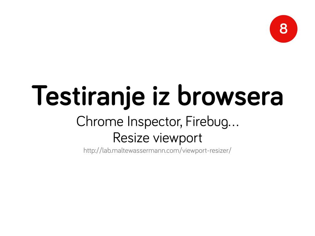 Testiranje iz browsera Chrome Inspector, Firebu...