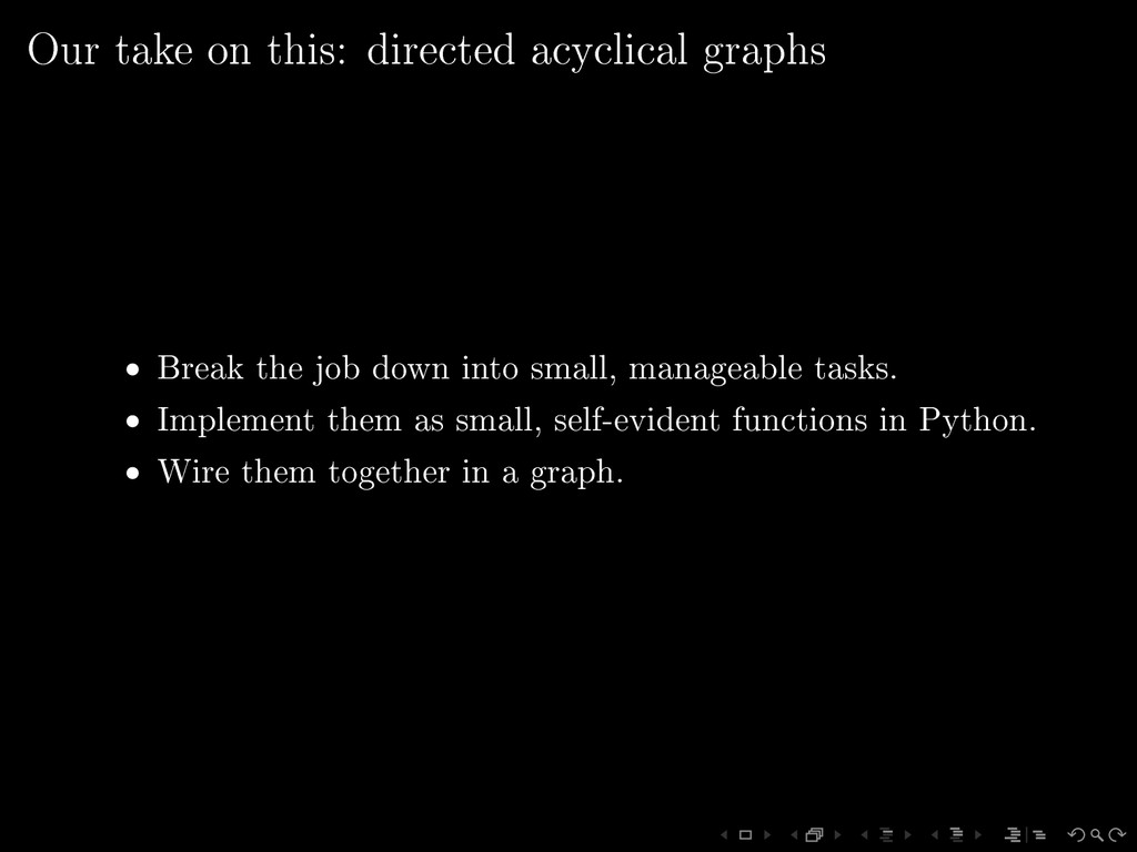 Our take on this: directed acyclical graphs • B...