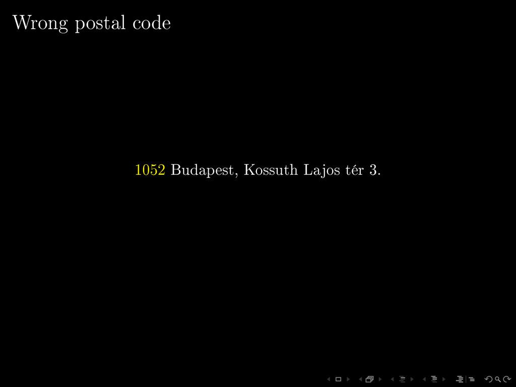 Wrong postal code 1052 Budapest, Kossuth Lajos ...