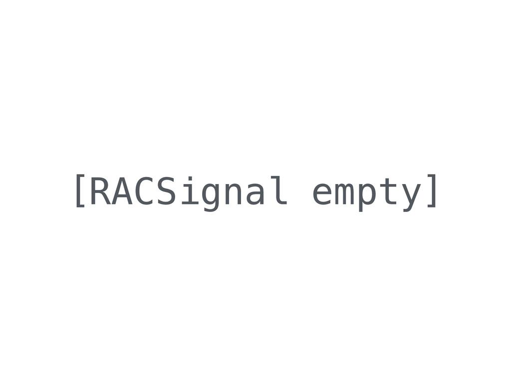 [RACSignal empty]