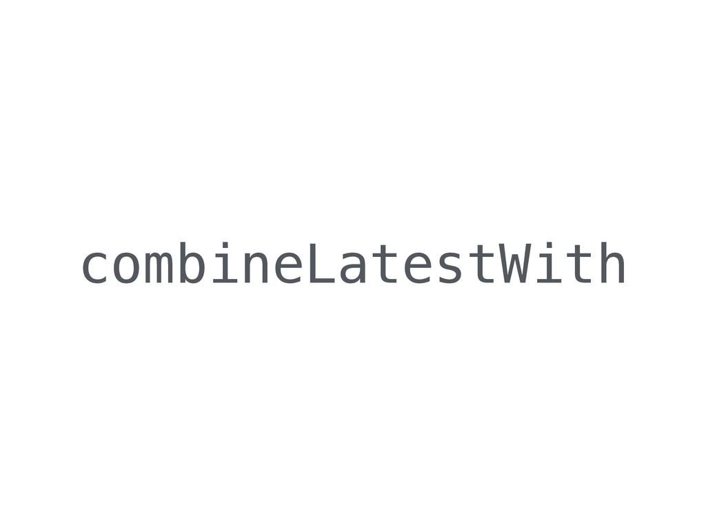 combineLatestWith
