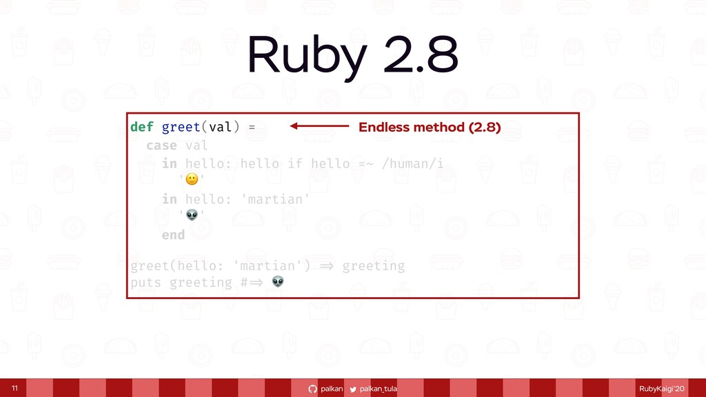 palkan_tula palkan RubyKaigi'20 Ruby 2.8 11 def...