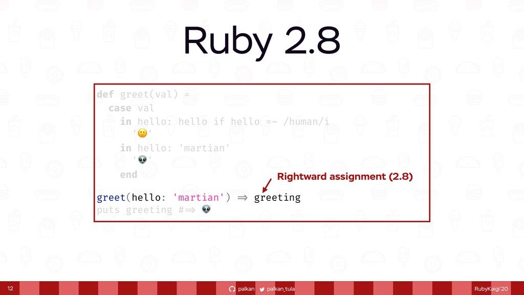 palkan_tula palkan RubyKaigi'20 Ruby 2.8 12 def...
