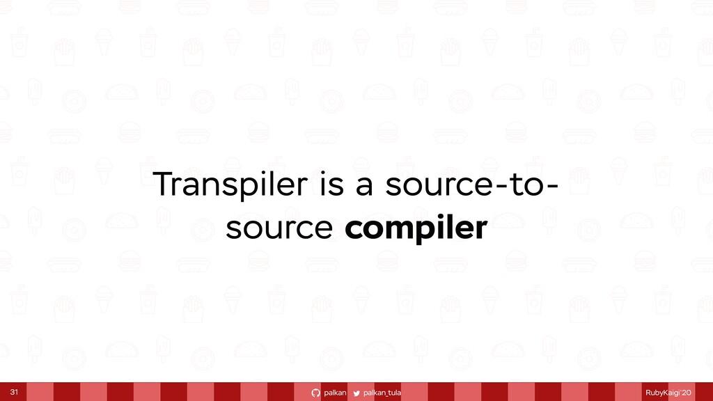 palkan_tula palkan RubyKaigi'20 Transpiler is a...