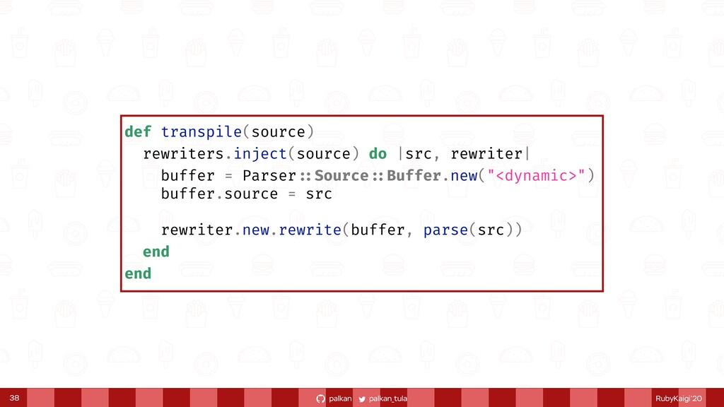 palkan_tula palkan RubyKaigi'20 def transpile(s...