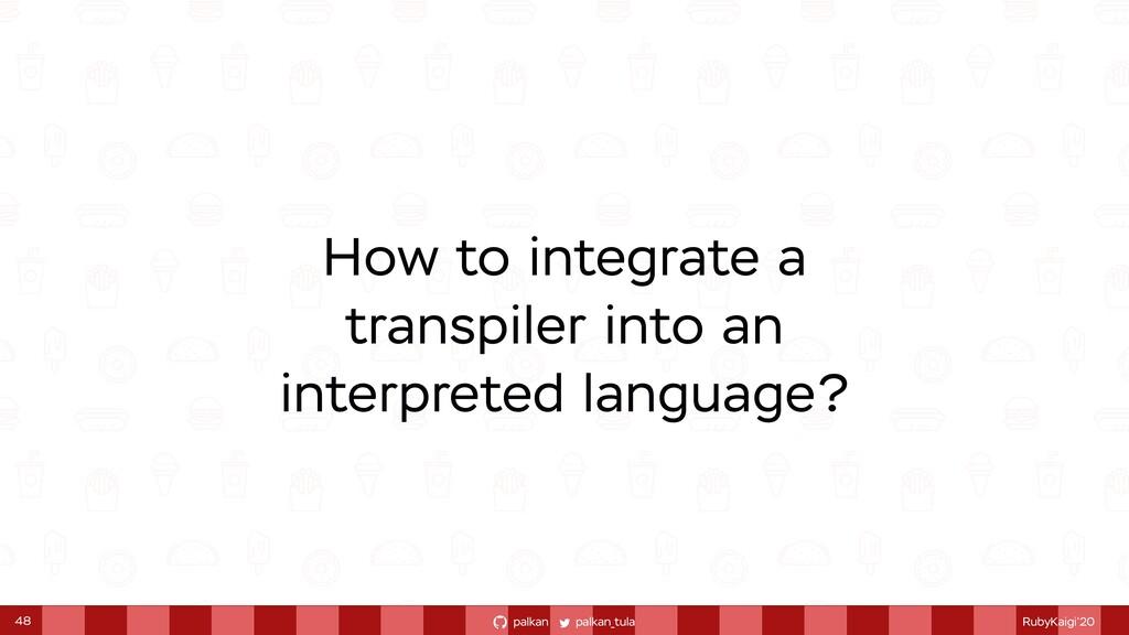 palkan_tula palkan RubyKaigi'20 How to integrat...