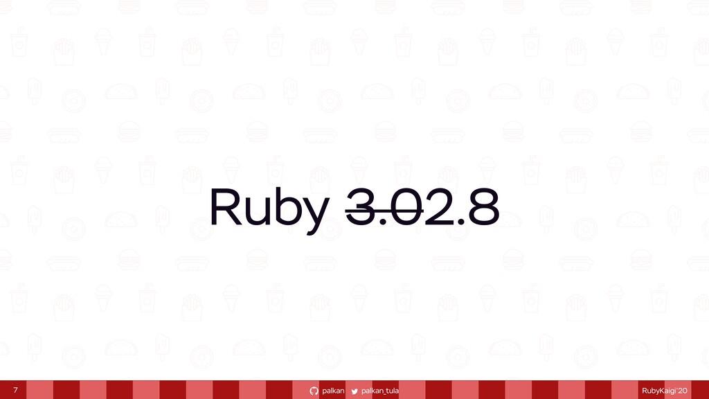 palkan_tula palkan RubyKaigi'20 Ruby 3.02.8 7