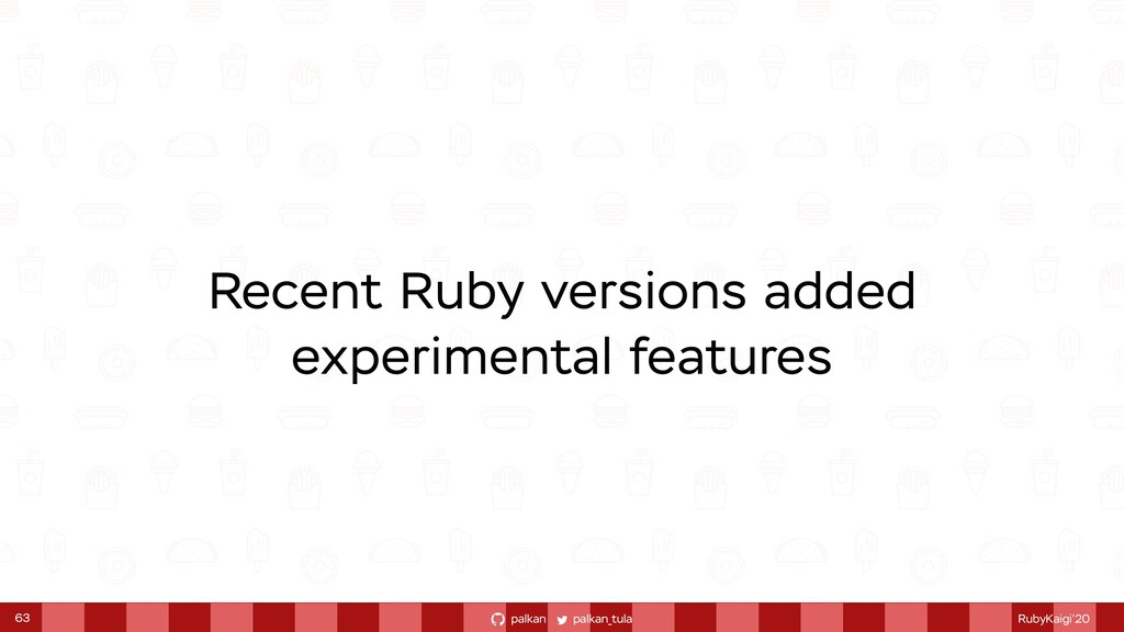 palkan_tula palkan RubyKaigi'20 Recent Ruby ver...