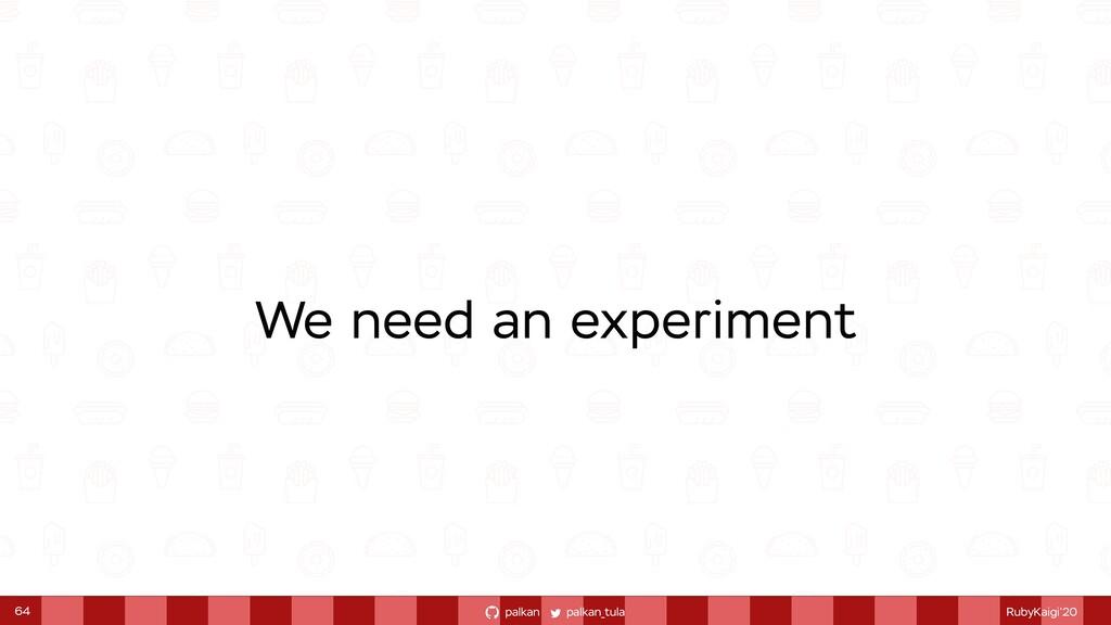 palkan_tula palkan RubyKaigi'20 We need an expe...