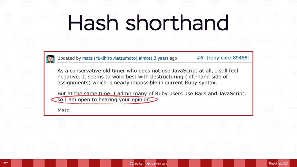 palkan_tula palkan RubyKaigi'20 67 Hash shortha...